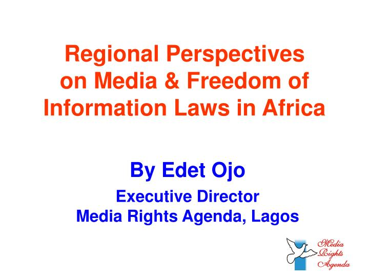 Regional perspectives on media freedom of information laws in africa