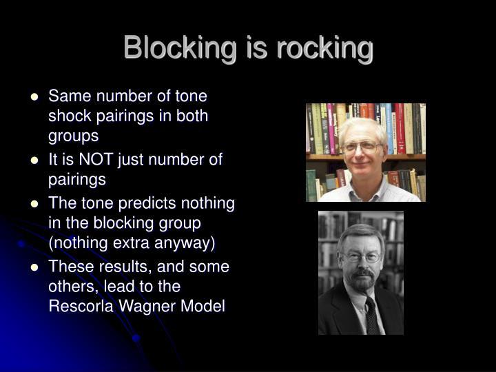 Blocking is rocking