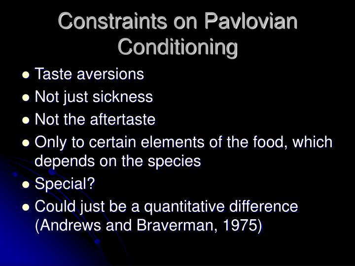 Constraints on Pavlovian Conditioning
