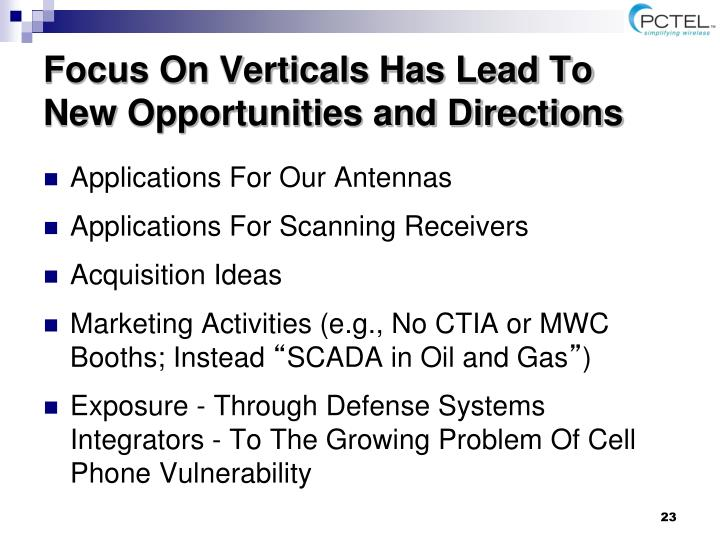 Focus On Verticals Has Lead To New Opportunities and Directions