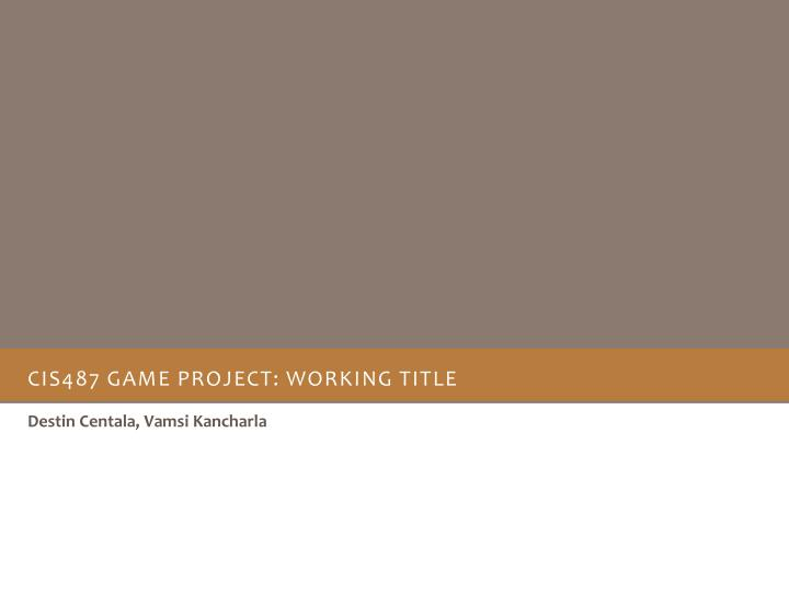 Cis487 game project working title