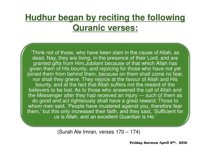Hudhur began by reciting the following