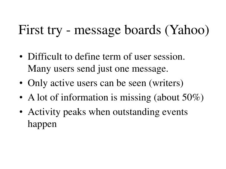 First try - message boards (Yahoo)