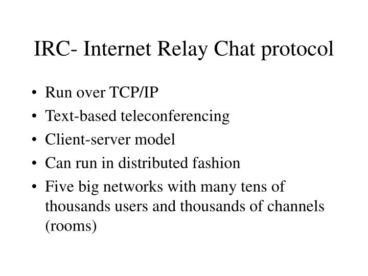 IRC- Internet Relay Chat protocol