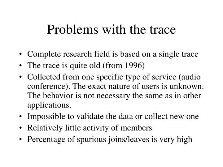 Problems with the trace
