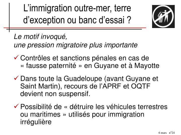 L'immigration outre-mer, terre d'exception ou banc d'essai ?