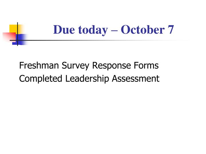 Due today – October 7