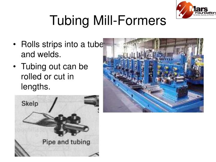 Tubing Mill-Formers