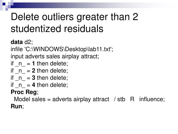Delete outliers greater than 2 studentized residuals