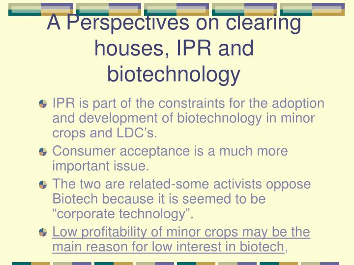 A Perspectives on clearing houses, IPR and biotechnology