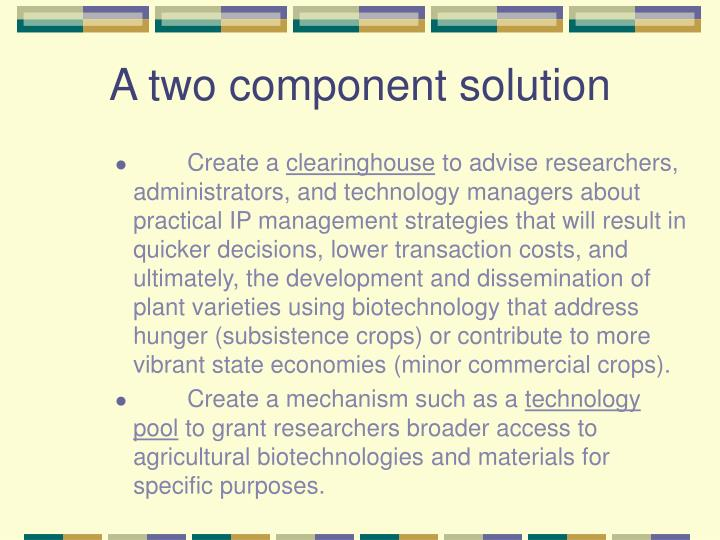 A two component solution