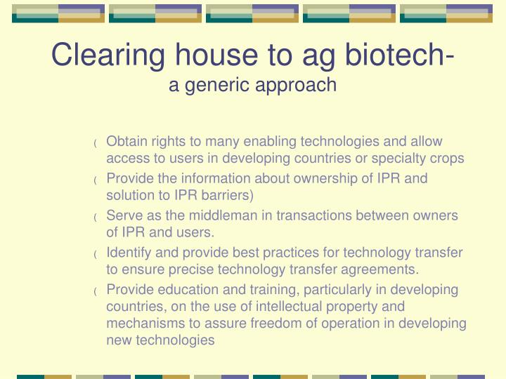 Clearing house to ag biotech-