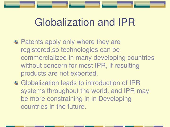 Globalization and IPR
