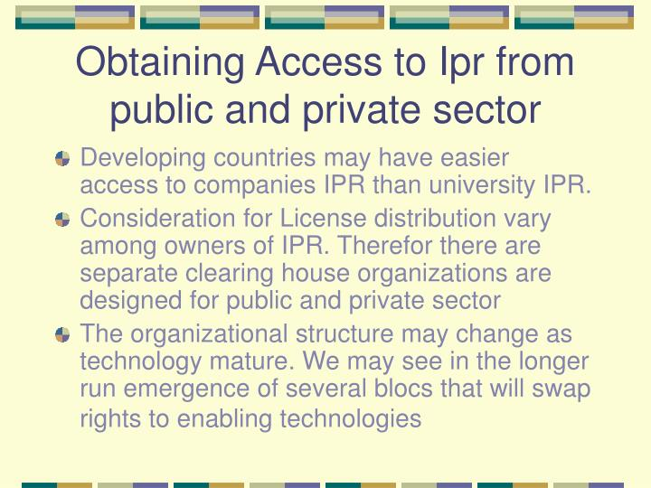 Obtaining Access to Ipr from public and private sector