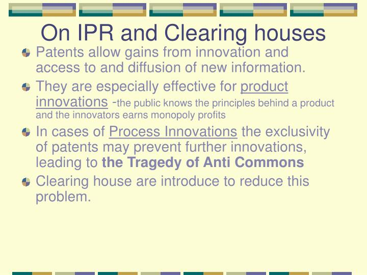 On IPR and Clearing houses