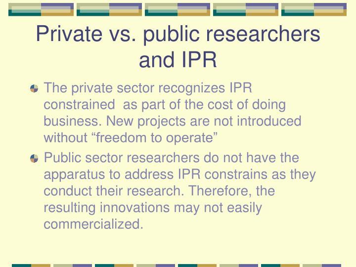 Private vs. public researchers and IPR