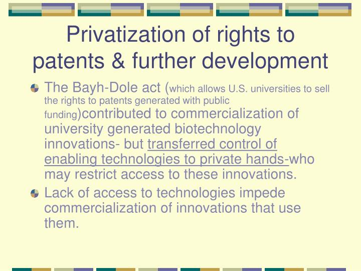 Privatization of rights to patents & further development