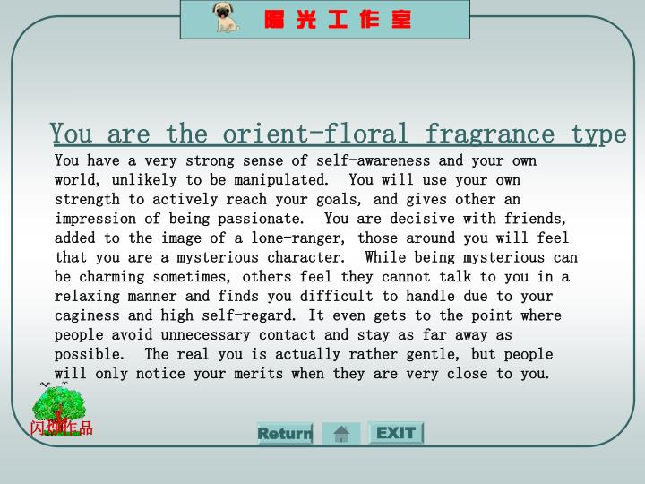 You are the orient-floral fragrance type