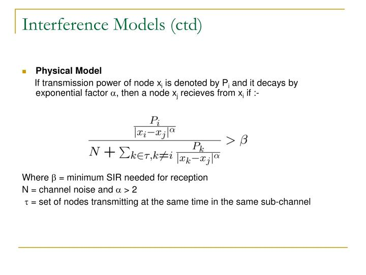 Interference Models (ctd)