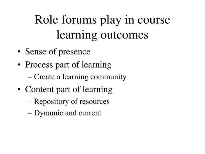 Role forums play in course learning outcomes