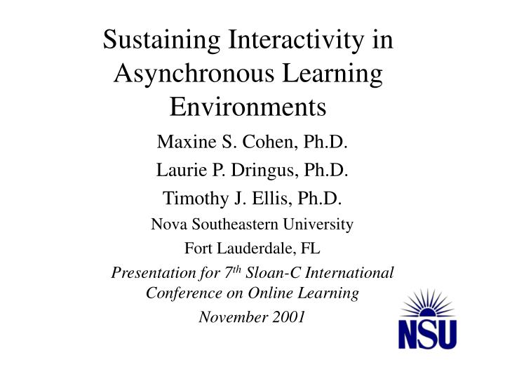 Sustaining interactivity in asynchronous learning environments