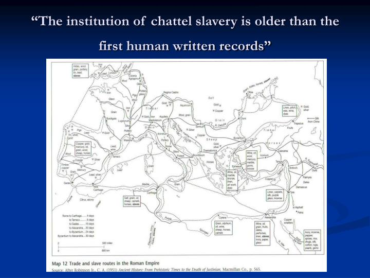"""""""The institution of chattel slavery is older than the first human written records"""""""
