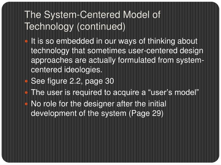 The System-Centered Model of Technology (continued)