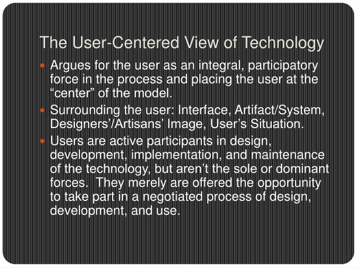 The User-Centered View of Technology