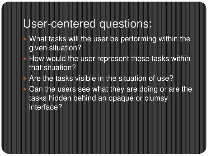 User-centered questions: