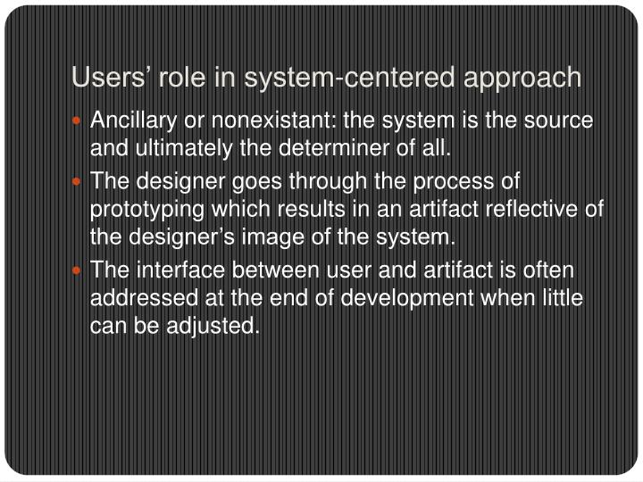 Users' role in system-centered approach