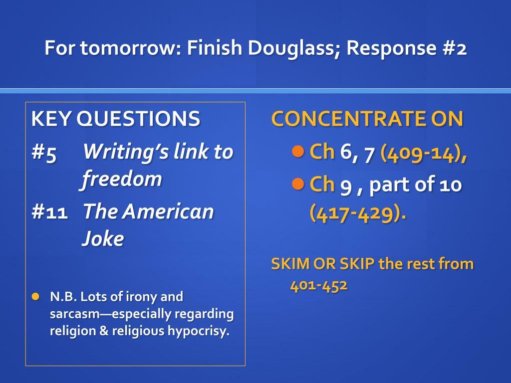 For tomorrow: Finish Douglass; Response #2
