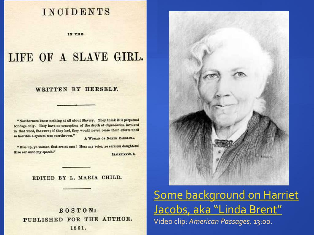 "Some background on Harriet Jacobs, aka ""Linda Brent"""