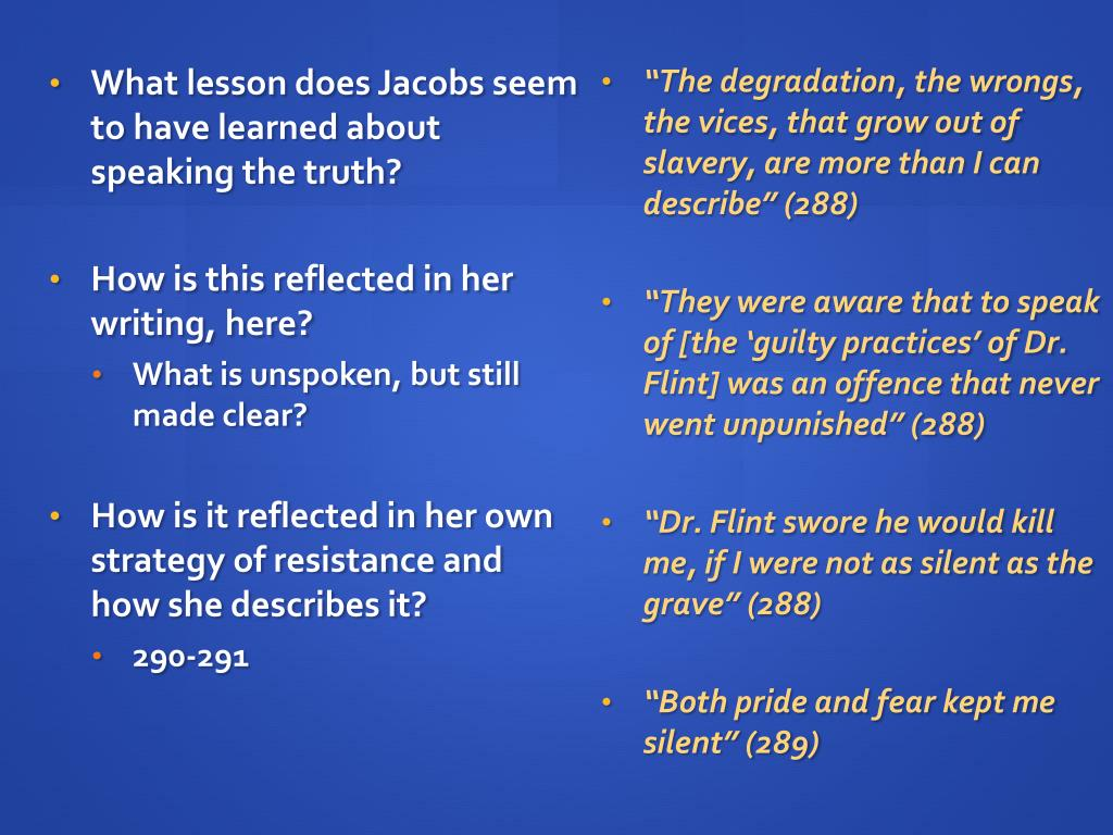 What lesson does Jacobs seem to have learned about speaking the truth?