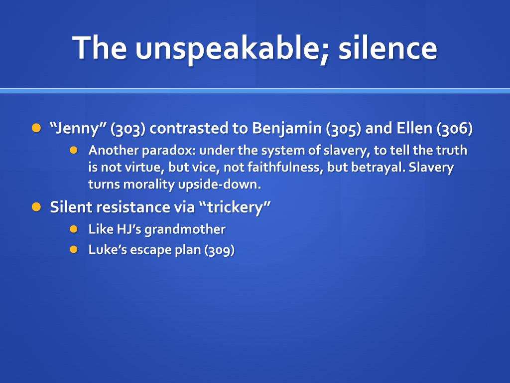 The unspeakable; silence