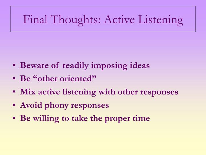 Final Thoughts: Active Listening