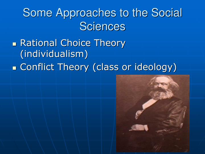 Some Approaches to the Social Sciences