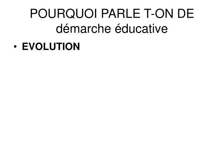 POURQUOI PARLE T-ON DE