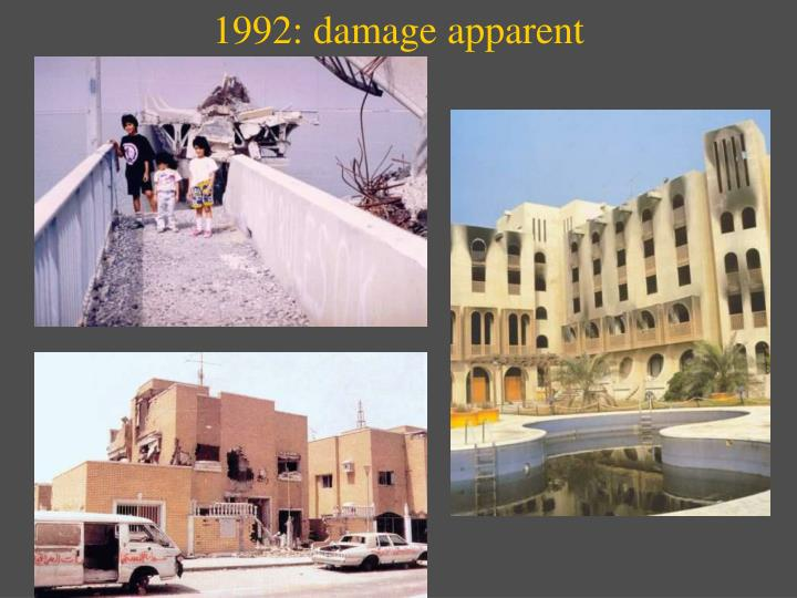 1992: damage apparent