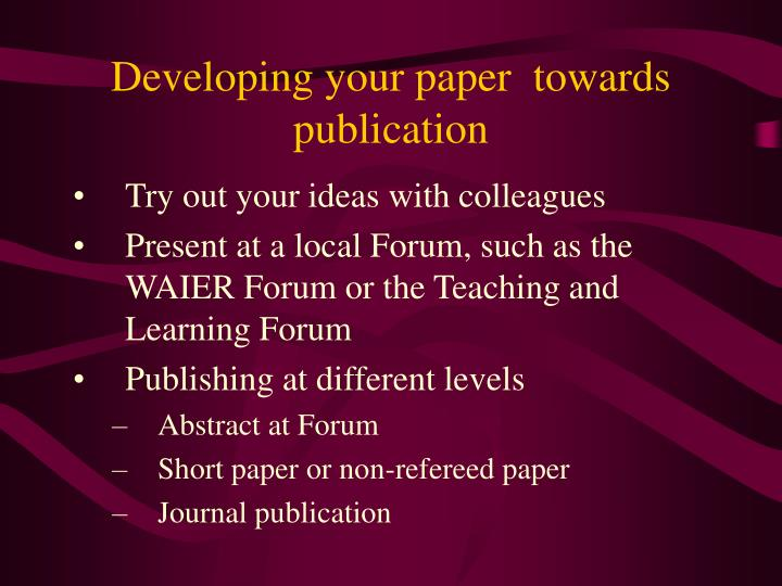Developing your paper  towards publication