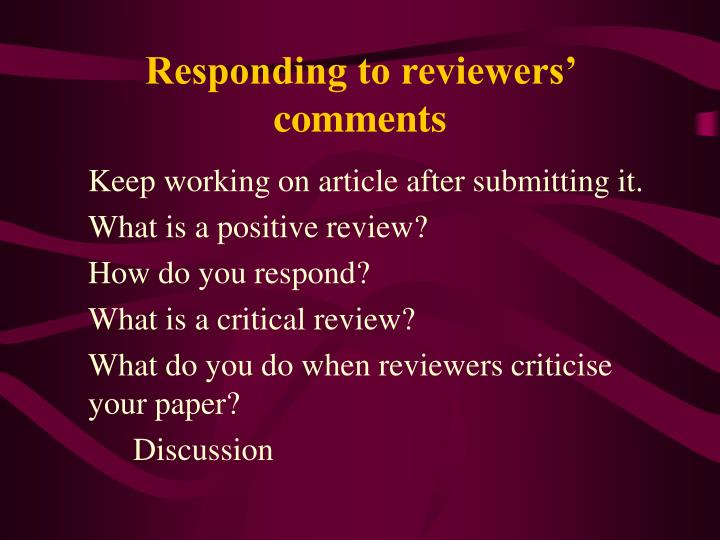 Responding to reviewers' comments