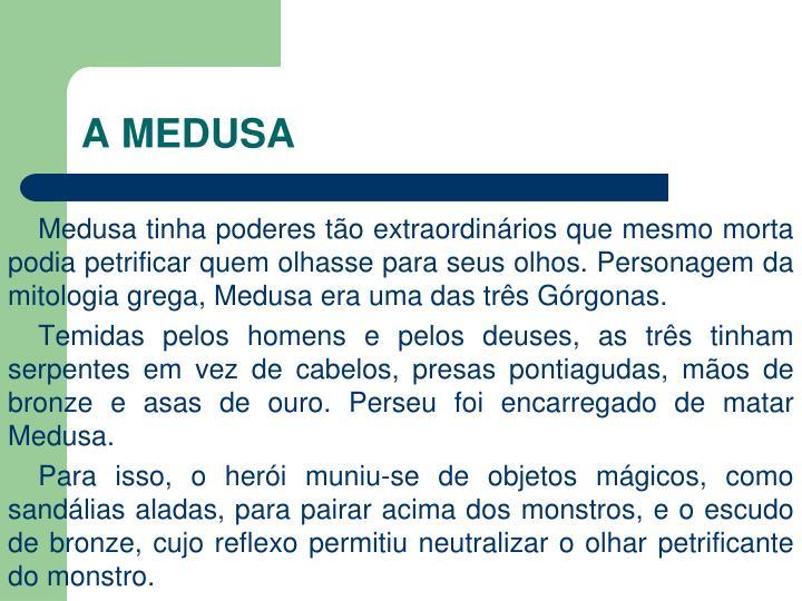 A MEDUSA