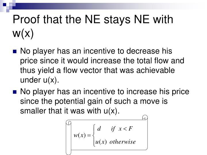 Proof that the NE stays NE with w(x)