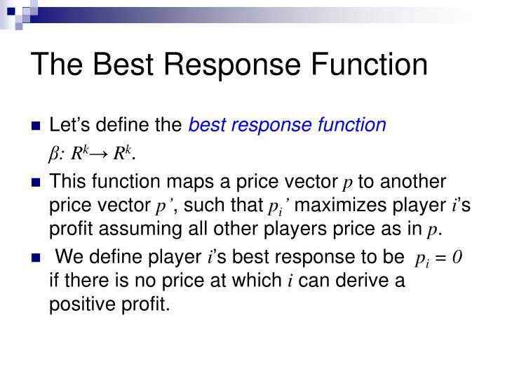 The Best Response Function