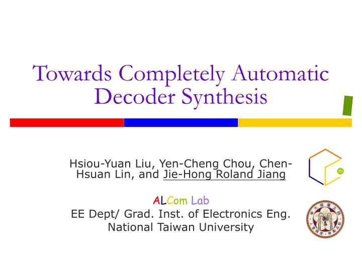 towards completely automatic decoder synthesis