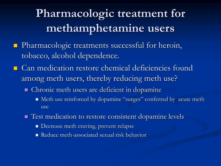 Pharmacologic treatment for methamphetamine users