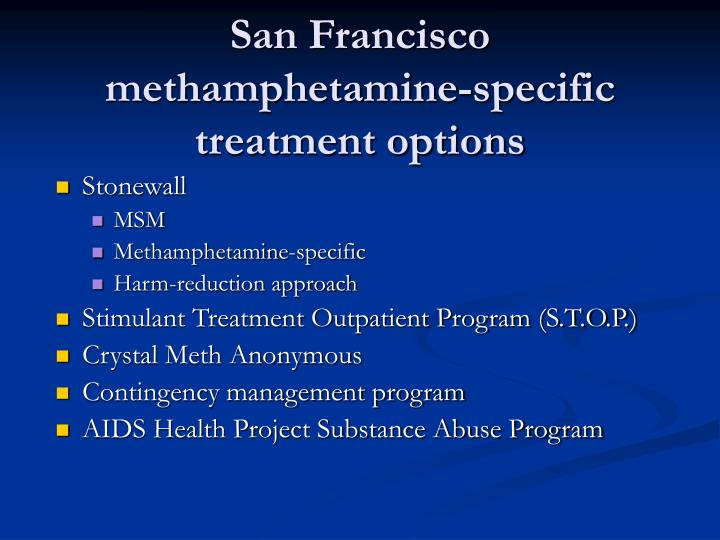 San Francisco methamphetamine-specific treatment options