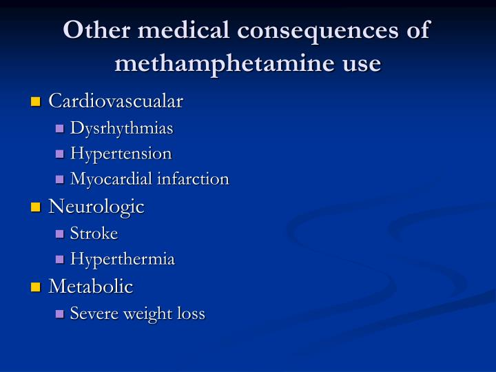 Other medical consequences of methamphetamine use