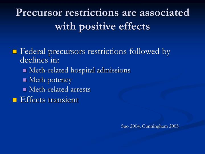 Precursor restrictions are associated with positive effects