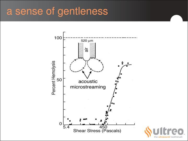 a sense of gentleness