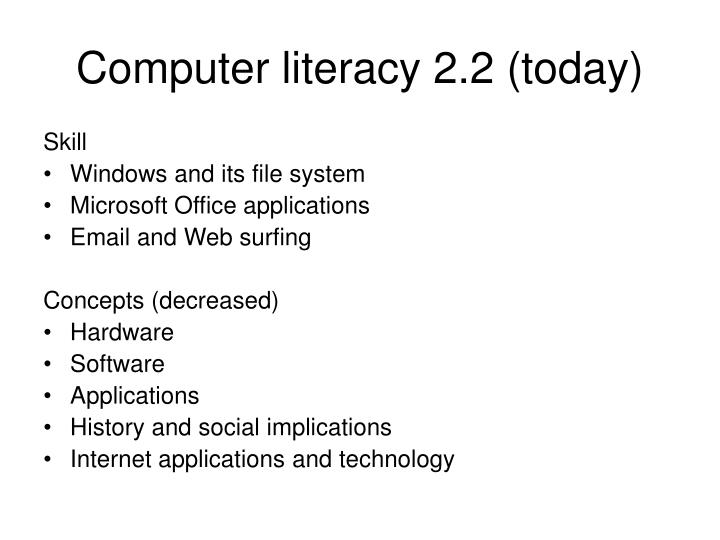 Computer literacy 2.2 (today)